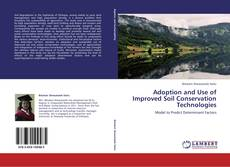 Couverture de Adoption and Use of Improved Soil Conservation Technologies