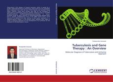 Bookcover of Tuberculosis and Gene Therapy : An Overview