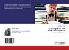 The origins of the Zimbabwean crisis kitap kapağı