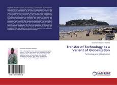 Bookcover of Transfer of Technology as a Variant of Globalization
