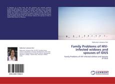 Bookcover of Family Problems of HIV-infected widows and spouses of IDUS