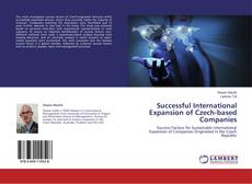 Bookcover of Successful International Expansion of Czech-based Companies