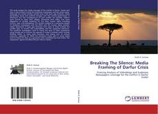Обложка Breaking The Silence: Media Framing of Darfur Crisis