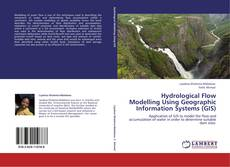 Couverture de Hydrological Flow Modelling Using Geographic Information Systems (GIS)