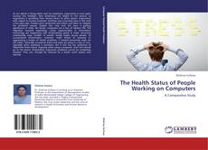 Bookcover of The Health Status of People Working on Computers