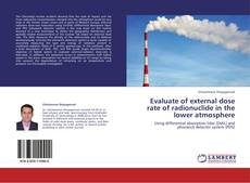 Bookcover of Evaluate of external dose rate of radionuclide in the lower atmosphere