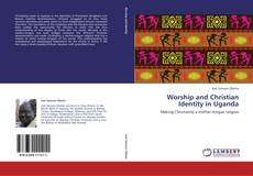 Bookcover of Worship and Christian Identity in Uganda