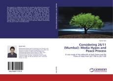Capa do livro de Considering 26/11 (Mumbai): Media Hypes and Peace Process