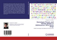 Capa do livro de Stereotype Threat, and Gender Beliefs in Adolescence: Who Dares Sings