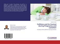 Borítókép a  Caffeine and Its Control during Pregnancy and Lactation - hoz