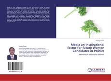 Capa do livro de Media an inspirational factor for future Women Candidates in Politics
