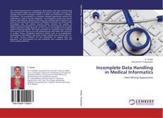 Bookcover of Incomplete Data Handling  in Medical Informatics