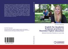 Bookcover of English for Academic Purposes practices in Rwandan higher education