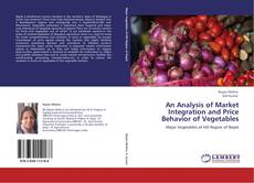 Bookcover of An Analysis of Market Integration and Price Behavior of Vegetables