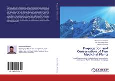 Copertina di Propagation and Conservation of Two Medicinal Plants