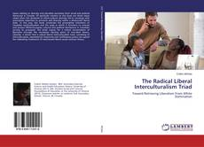 Bookcover of The Radical Liberal Interculturalism Triad