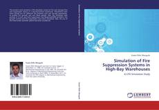 Bookcover of Simulation of Fire Suppression Systems in High-Bay Warehouses