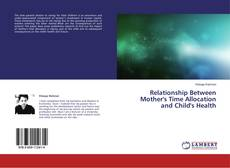 Borítókép a  Relationship Between Mother's Time Allocation and Child's Health - hoz