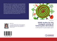 Bookcover of QSAR studies for the analgesic activity of heterocycles derivatives