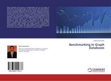 Bookcover of Benchmarking In Graph Databases