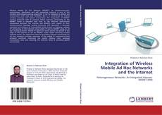 Bookcover of Integration of Wireless Mobile Ad Hoc Networks and the Internet