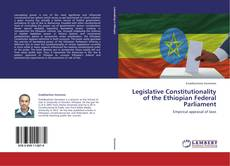 Bookcover of Legislative Constitutionality of the Ethiopian Federal Parliament