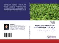 Copertina di Evaluation of seed source variation in Jatropha curcas Linn.