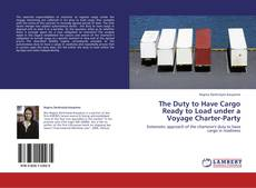 The Duty to Have Cargo Ready to Load under a Voyage Charter-Party的封面