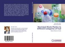 Bookcover of Municipal Waste Plastics to Different Categories of Fuel