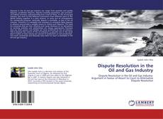 Capa do livro de Dispute Resolution in the Oil and Gas Industry
