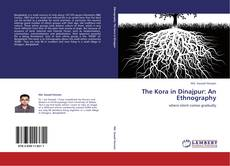 Bookcover of The Kora in Dinajpur: An Ethnography