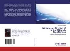 Couverture de Estimation of Direction of Arrival (DOA) via Beamforming