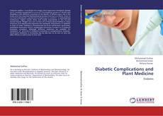 Bookcover of Diabetic Complications and Plant Medicine