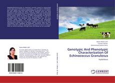 Bookcover of Genotypic And Phenotypic Characterization Of Echinococcus Granulosus