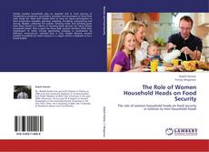 Bookcover of The Role of Women Household Heads on Food Security