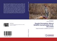 Bookcover of People Perception About Wildlife Conservation in K. W.S.India