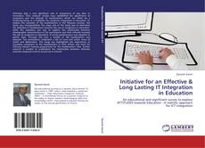 Bookcover of Initiative for an Effective & Long Lasting IT Integration in Education