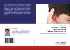 Bookcover of Understanding  North Korean  School Mathematics