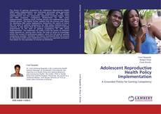 Bookcover of Adolescent Reproductive Health Policy Implementation