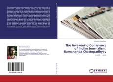 Bookcover of The Awakening Conscience of Indian Journalism: Ramananda Chattopadhyay