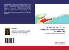 Обложка A Review on Dhaka Metropolitan Development Plan(DMDP)