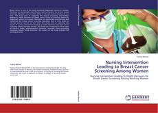 Copertina di Nursing Intervention Leading to  Breast Cancer Screening Among Women