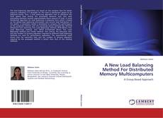 Bookcover of A New Load Balancing Method For Distributed Memory Multicomputers