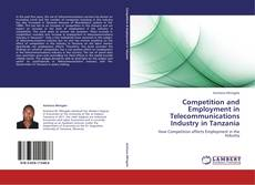 Competition and Employment in Telecommunications Industry in Tanzania kitap kapağı
