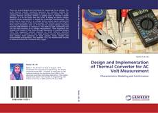 Bookcover of Design and Implementation of Thermal Converter for AC Volt Measurement