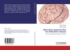 Alternative opportunities for Alzheimer's disease kitap kapağı