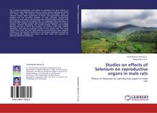 Copertina di Studies on effects of Selenium on reproductive organs in male rats