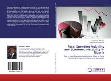Bookcover of Fiscal Spending Volatility and Economic Instability in Nigeria