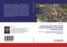 Copertina di Estimating Corridor Travel Time Using Point and Probe Detector Data