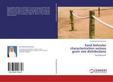 Bookcover of Sand behavior characterization various grain size distributions
